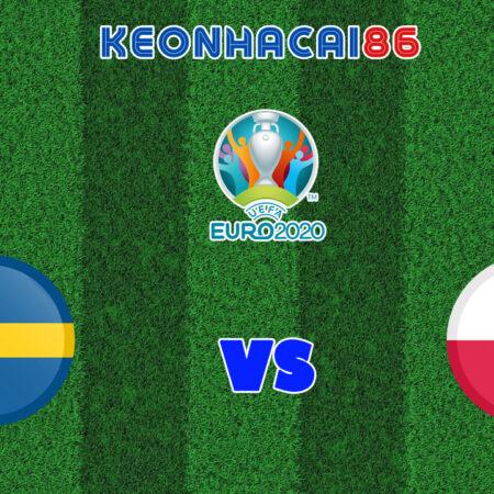 Soi kèo nhà cái trận Thụy Điển vs Ba Lan, 23h00 – 23/06/2021