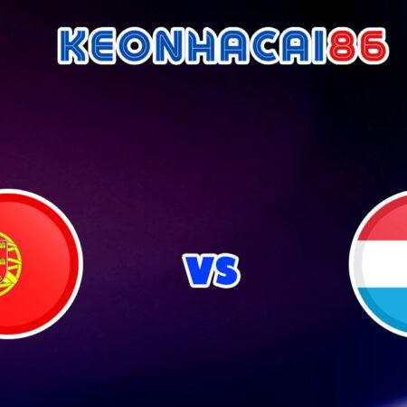 Soi kèo trận Bồ Đào Nha vs Luxembourg, 01h45 – 13/10/2021