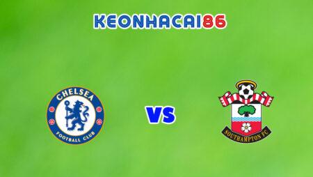 Soi kèo nhà cái trận Chelsea vs Southampton, 21h00 – 02/10/2021