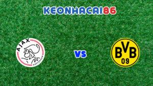 soi kèo Ajax vs Dortmund